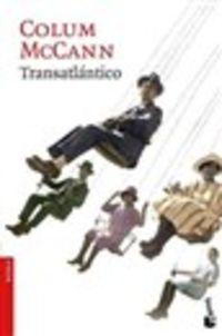 Transatlantico - Colum Mccann