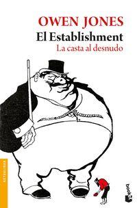 Establishment, El - La Casta Al Desnudo - Owen Jones