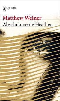 Absolutamente Heather - Matthew Weiner