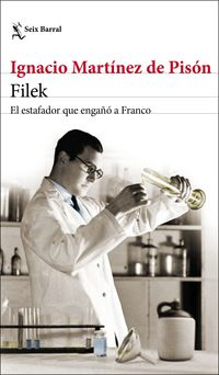 Filek - El Estafador Que Engaño A Franco - Ignacio Martinez De Pison