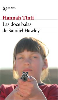 Las doce balas de samuel hawley - Hannah Tinti