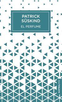 Perfume, El - Historia De Un Asesino - Patrick Suskind