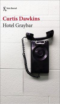 Hotel Graybar - Curtis Dawkins