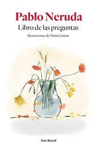 Libro De Las Preguntas - Pablo Neruda / Maria Guitart (il. )