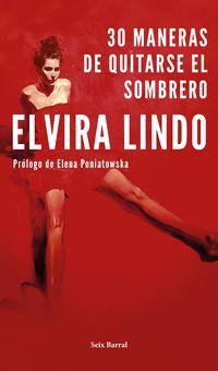 30 Maneras De Quitarse El Sombrero - Elvira Lindo