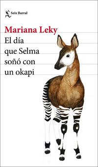 El dia que selma soño con un okapi - Mariana Leky