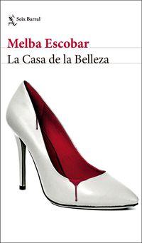 La casa de la belleza - Melba Escobar