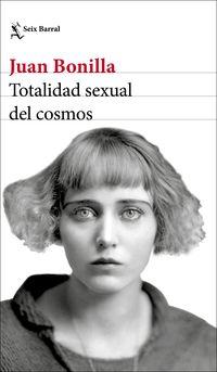 Totalidad Sexual Del Cosmos - Juan Bonilla