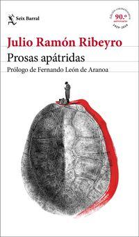 Prosas Apatridas (ed. Conmemorativa) - Julio Ramon Ribeyro