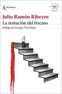 Tentacion Del Fracaso, La (ed. Conmemorativa) - Julio Ramon Ribeyro