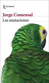 Las mutaciones - Jorge Comensal