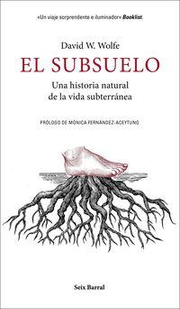 SUBSUELO, EL - UNA HISTORIA NATURAL DE LA VIDA SUBTERRANEA