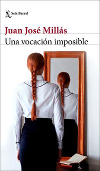 Vocacion Imposible, Una - Cuentos Completos - Juan Jose Millas