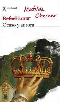 Ocaso Y Aurora - Matilde Cherner / (RAFAEL LUNA)