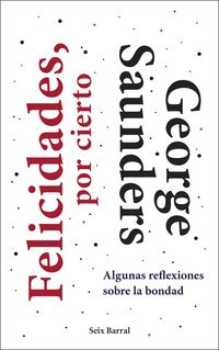 FELICIDADES, POR CIERTO - ALGUNAS REFLEXIONES SOBRE LA BONDAD