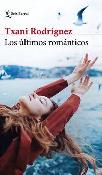 Los ultimos romanticos - Txani Rodriguez