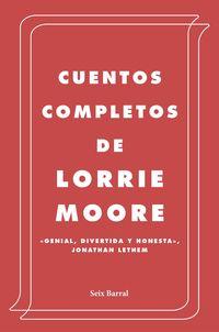 Cuentos Completos (lorrie Moore) - Lorrie Moore