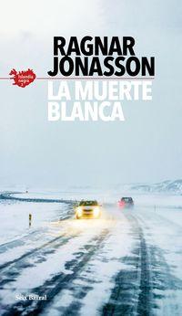 Muerte Blanca, La (serie Islandia Negra 2) - Ragnar Jonasson