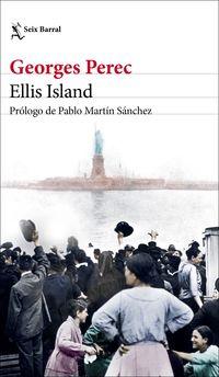 ellis island - prologo de pablo martin sanchez - Georges Perec
