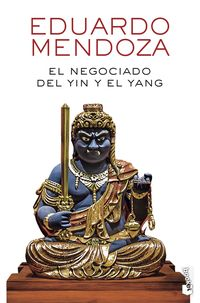 El negociado del yin y el yang - Eduardo Mendoza