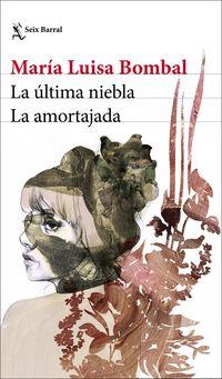 la ultima niebla / la amortajada - Maria Luisa Bombal