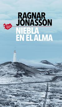 niebla en el alma (serie islandia negra 3) - Ragnar Jonasson