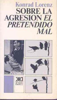 SOBRE LA AGRESION - EL PRETENDIDO MAL