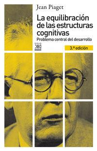 La  equilibracion de las estructuras cognitivas (3ª ed. ) - Jean Piaget