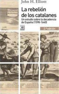 (2ª ED) REBELION DE LOS CATALANES, LA - UN ESTUDIO DE LA DECADENCIA DE ESPAÑA