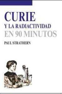 CURIE Y LA RADIACTIVIDAD - EN 90 MINUTOS