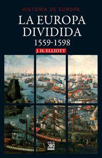 Europa Dividida, La (1559-1598) - John H. Elliott