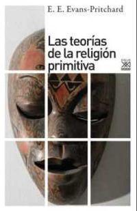 Las teorias de la religion primitiva - E. E. Evans-Pritchard