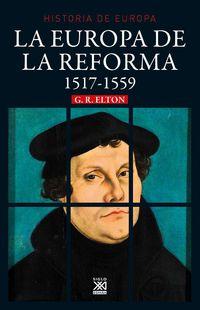 Europa De La Reforma, La (1517-1551) - G. R. Elton