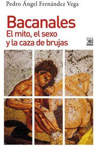 Bacanales - El Mito, El Sexo Y La Caza De Brujas - Pedro Angel Fernandez Vega