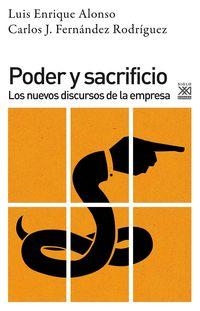 Poder Y Sacrificio - Los Nuevos Discursos De La Empresa - Luis Enrique Alonso / Carlos J. Fernandez Rodriguez
