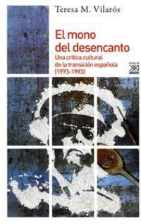 Mono Del Desencanto, El - Una Critica Cultural De La Transicion Española (1973-1993) - Teresa Maria Vilaros Soler