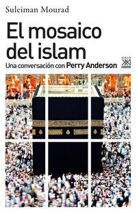 Mosaico Del Islam, El - Una Conversacion Con Perry Anderson - Perry Anderson / Suleiman Ali Mourad