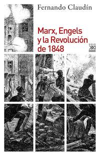 Marx, Engels Y La Revolucion De 1848 - Fernando Claudin Pontes