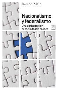 Nacionalismo Y Federalismo - Una Aproximacion Desde La Teoria Politica - Ramon Maiz
