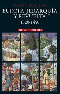Europa: Jerarquia Y Revuelta 1320-1450 - George Holmes