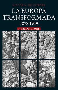 Europa Transformada, La (1878-1919) - Norman Stone