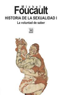 Historia De La Sexualidad I - La Voluntad De Saber - Michel Foucault / Julia Varela (ed. ) / F. Alvarez-Uria Rico (ed. )