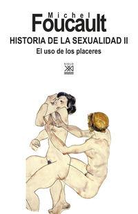 Historia De La Sexualidad Ii - El Uso De Los Placeres - Michel Foucault / Julia Varela (ed. ) / F. Alvarez-Uria Rico (ed. )