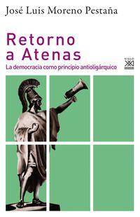 RETORNO A ATENAS - LA DEMOCRACIA COMO PRINCIPIO ANTIOLIGARQUICO