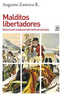MALDITOS LIBERTADORES - HISTORIA DEL SUBDESARROLLO LATINOAMERICANO