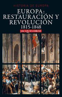 Europa: Restauracion Y Revolucion 1815-1848 - Jacques Droz