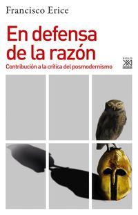 EN DEFENSA DE LA RAZON - CONTRIBUCION A LA CRITICA DEL POSMODERNISMO