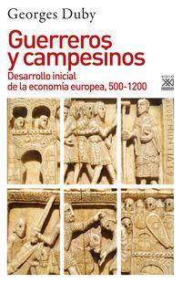 GUERREROS Y CAMPESINOS - DESARROLLO INICIAL DE LA ECONOMIA EUROPEA, 500-1200