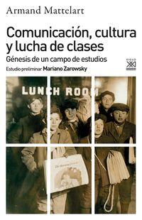 COMUNICACION, CULTURA Y LUCHA DE CLASES - GENESIS DE UN CAMPO DE ESTUDIOS