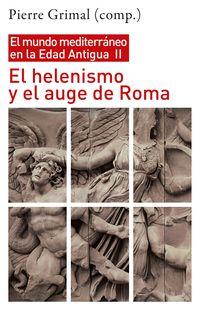 EL HELENISMO Y EL AUGE DE ROMA - EL MUNDO MEDITERRANEO EN LA EDAD ANTIGUA II
